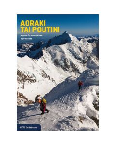 Aoraki Tai Poutini: a guide for mountaineers (Mt Cook)