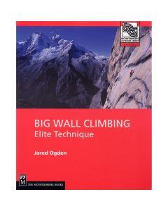 BIG WALL CLIMBING ELITE TECHNIQUES