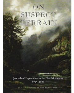 ON SUSPECT TERRAIN: Journals of Exploration in the Blue Mountains - ROSS BROWNSCOMBE