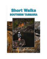 SHORT WALKS SOUTHERN TASMANIA - JOHN CHAPMAN